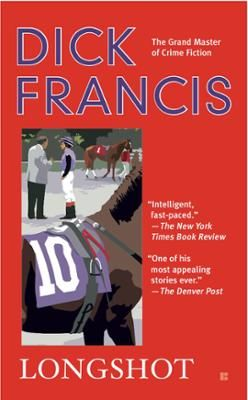 """Longshot by Dick Francis, Click to Start Reading eBook, """"Fast-paced, meticulously plotted...Nobody sets up a mystery better than Dick Francis.""""SAN FRANCISCO"""