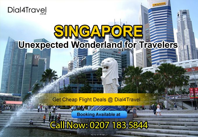 #Singapore is an unexpected wonderland for travelers and to travel here, one can get #CheapFlightDeals from Dial4Travel. Call at: 0207 183 5844