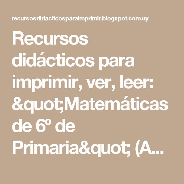 """Recursos didácticos para imprimir, ver, leer: """"Matemáticas de 6º de Primaria"""" (Actividades para Vacaciones)"""