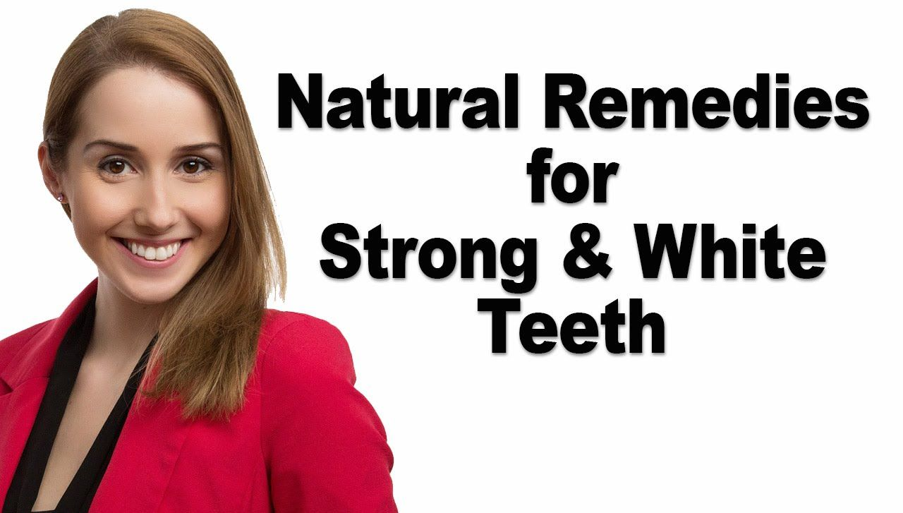 How to make Teeth Strong and White with Home Remedies