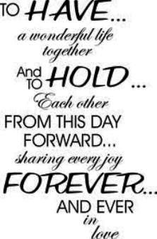 To have a wonderful life together and to hold each other