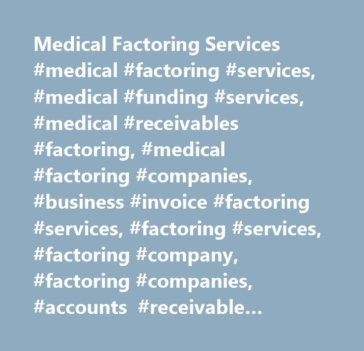 Medical Factoring Services Medical Factoring Services Medical - Invoice factoring dallas tx