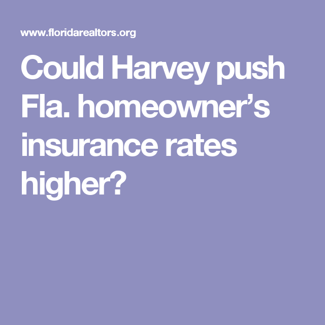 Could Harvey push Fla. homeowner's insurance rates higher ...