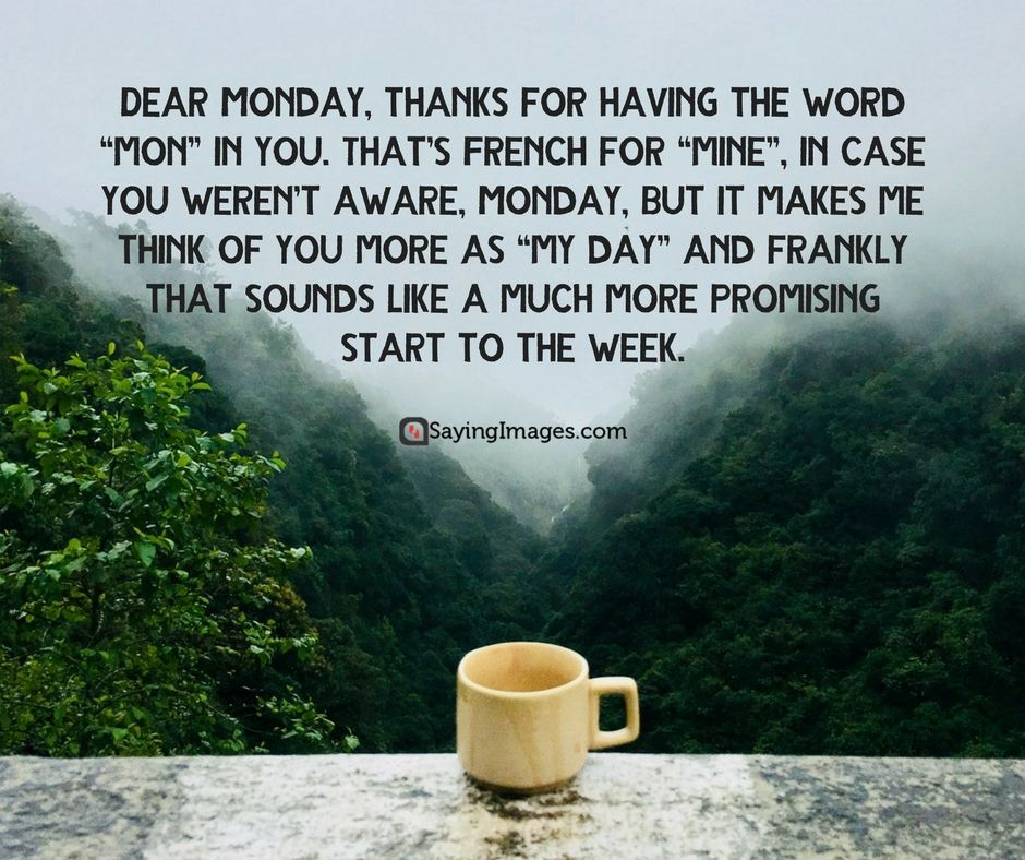 35 Positive Monday Quotes That Will Get You Fired Up Sayingimages Com Monday Quotes Monday Humor Quotes Monday Quotes Positive
