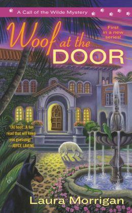 Woof at the Door (Call of the Wilde Mysteries #1) Laura Morrigan