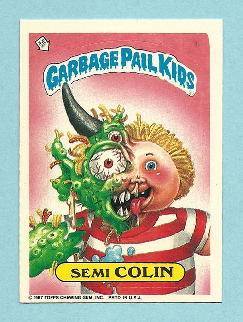 Rarest Garbage Pail Cards Very Rare Error Garbage Pail Kid Trading Card From 1987 Semi Colin Garbage Pail Kids Garbage Pail Kids Cards Pail