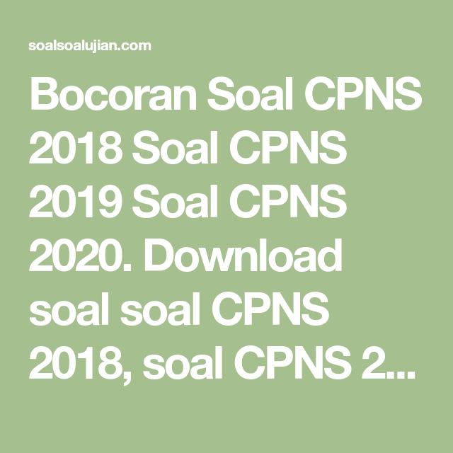 Bocoran Soal Cpns 2018 Soal Cpns 2019 Soal Cpns 2020 Download Soal Soal Cpns 2018 Soal Cpns 2019 Soal Cpns 2020 Terbaru Terlengkap