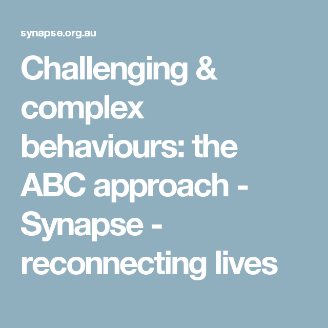 Challenging & complex behaviours the ABC approach