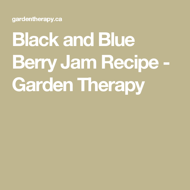 Black and Blue Berry Jam Recipe - Garden Therapy