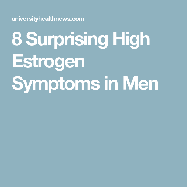 8 Surprising High Estrogen Symptoms in Men | male health | Estrogen