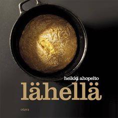 Lähellä (9789511241560) - Heikki Ahopelto, Johanna Meurman, Jaani Vaahtera - Kirjat - Bookplus kirjakauppa
