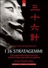 I 36 Stratagemmi (eBook) L'arte segreta della strategia cinese per trionfare in ogni campo della vita quotidiana Gianluca Magi Compralo su il Giardino dei Libri