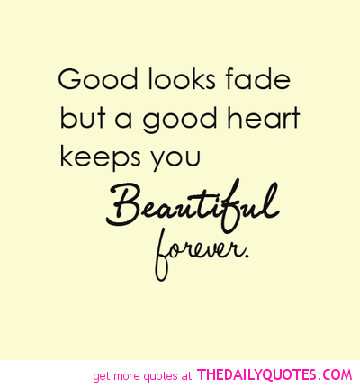 Beautiful Forever Faded Quotes Good Heart Words Quotes