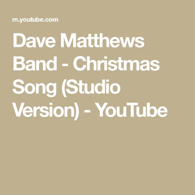 Dave Matthews Band - Christmas Song (Studio Version) - YouTube in 2020 | Dave matthews, Dave ...