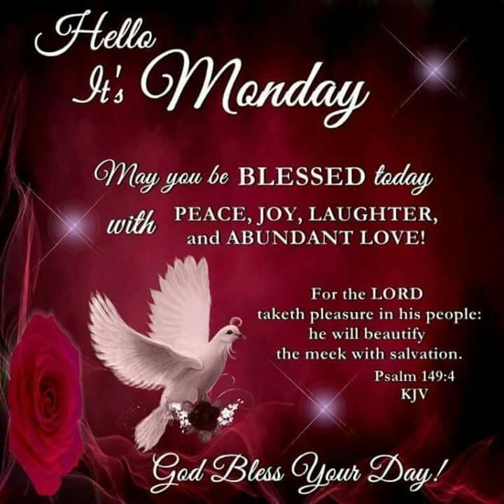 Hello Its Monday Monday Monday Quotes Monday Blessings Monday