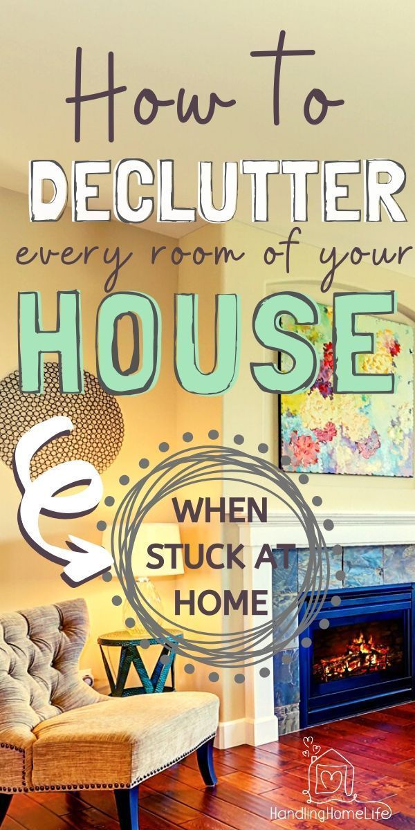 Declutter Every Room When Stuck in the House