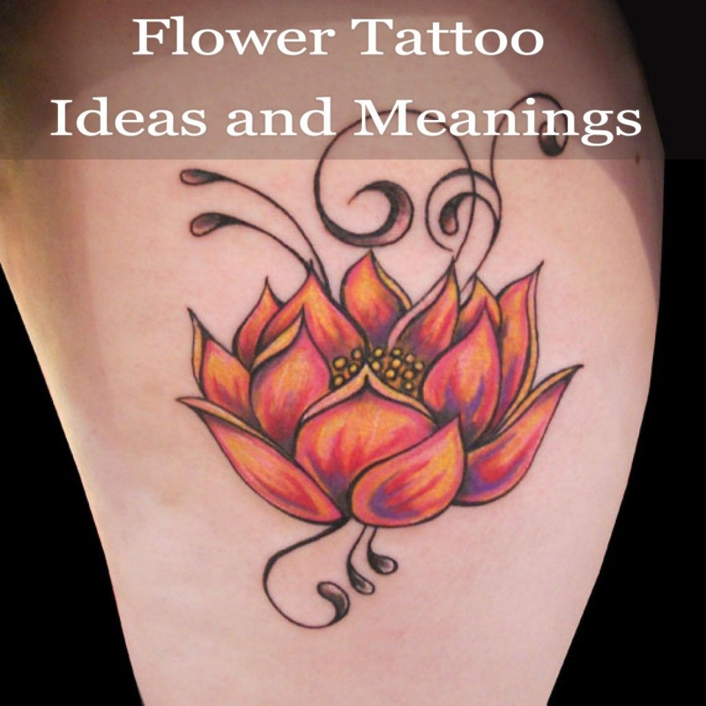 Flower Tattoo Ideas And Meanings Inked Pinterest Flower