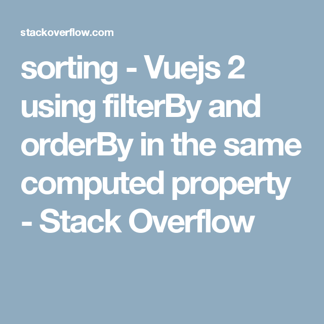 sorting - Vuejs 2 using filterBy and orderBy in the same