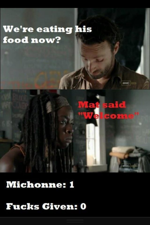 Day 9: Michonne eating Morgan's food. (The mat said Welcome)