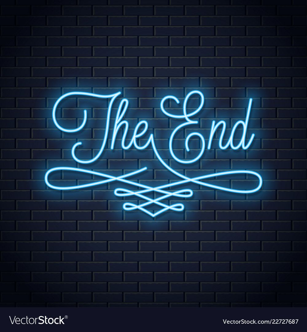 The end neon sign vintage movie ending neon frame vector
