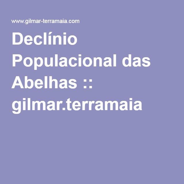 Declínio Populacional das Abelhas :: gilmar.terramaia