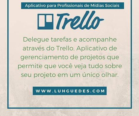 |Dica da Luh | #Aplicativo | Para quem trabalhar com mídias sociais. Trello Brasil para quem quer colaboração e gerenciamento em uma única plataforma. #marketing #midiassociais #socialmedia