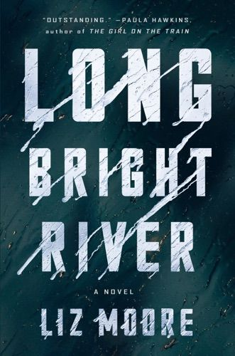 Read  U0026 Download Long Bright River By Liz Moore For Free