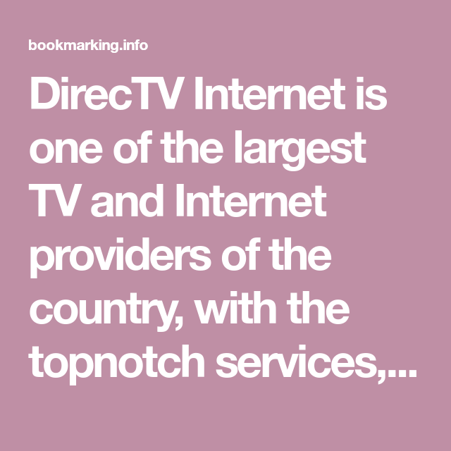 Directv Internet Is One Of The Largest Tv And Internet Providers Of The Country With The Topnotch Services And Reli Directv Internet Providers Cable Internet