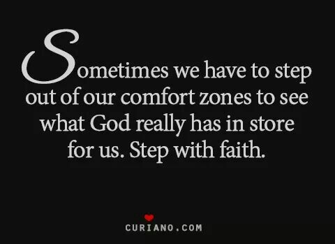 Sometimes we have to step out of our comfort zones