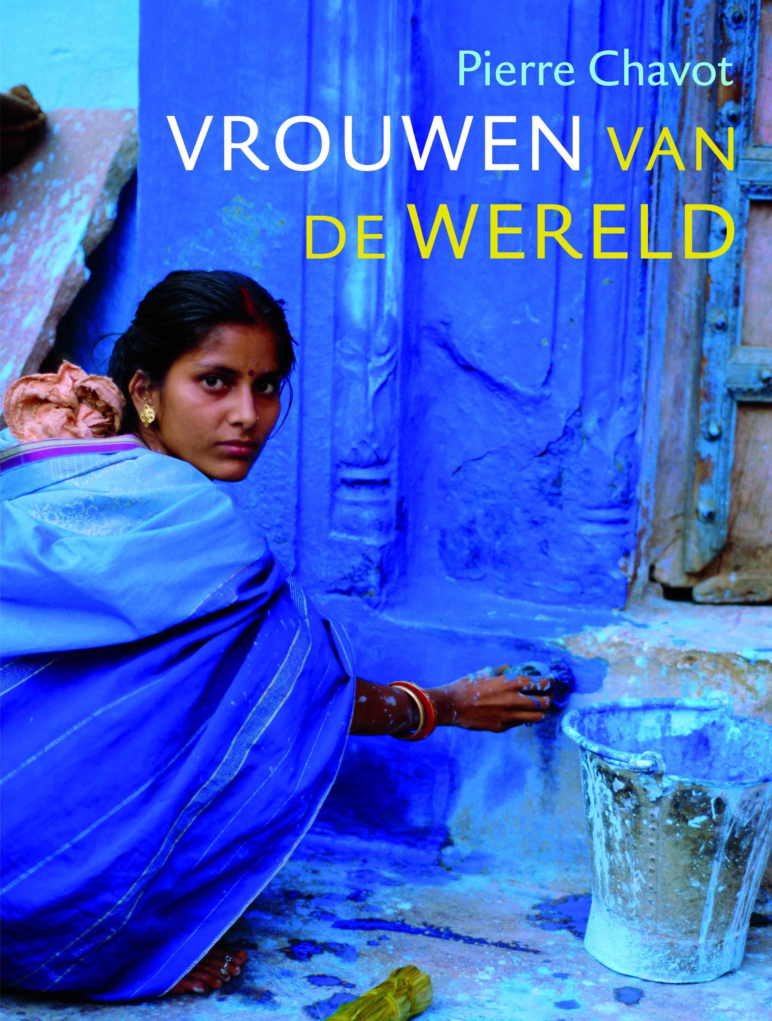 Ontmoet talrijke vrouwen over de hele wereld aan de hand van prachtige verhalen en foto's. >> Vrouwen van de wereld - Pierre Chavot - Fontaine - 208 pag. - € 24,95 - ISBN 9789059564510