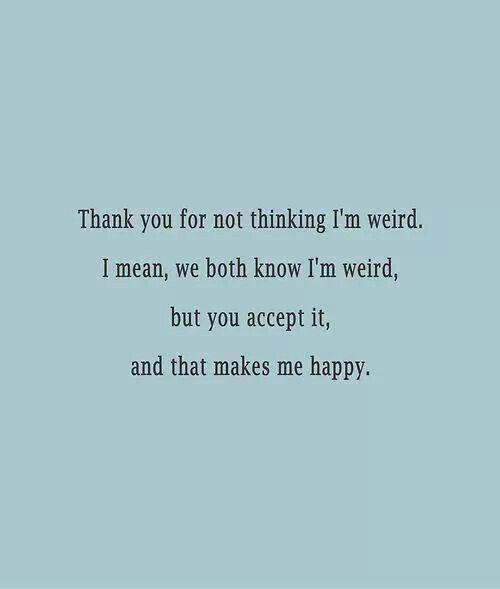 Weird yet love