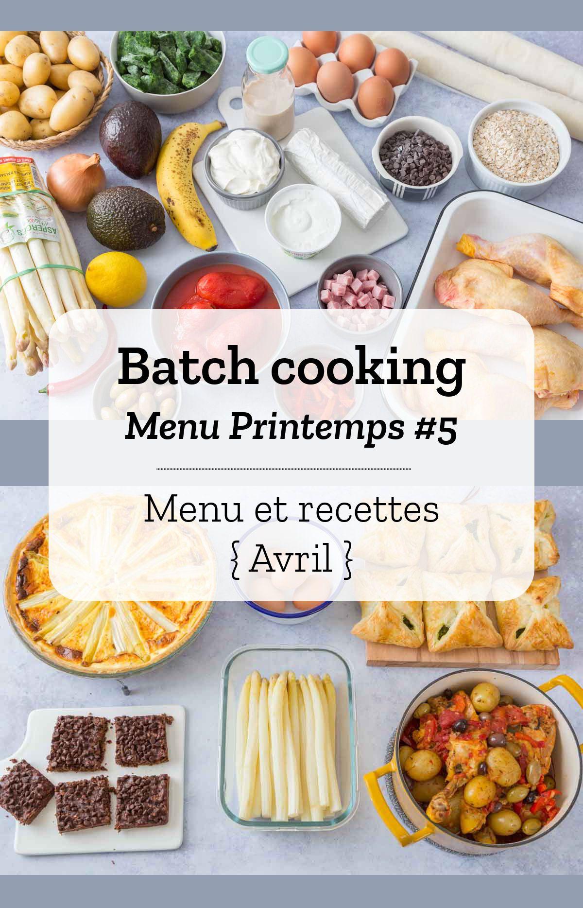 Idée Repas Printemps Batch cooking Printemps #5 – Mois d'Avril – Semaine 17 | Repas
