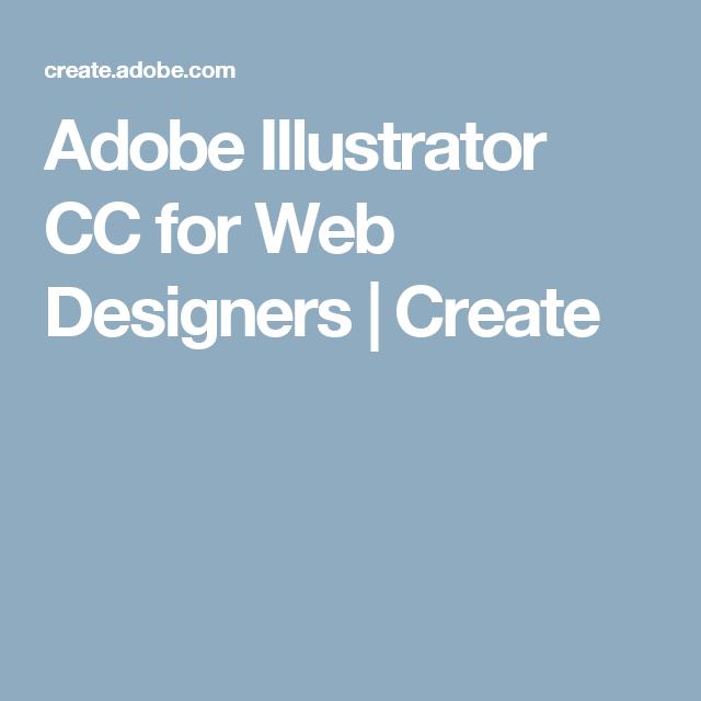 Adobe Illustrator Cc For Web Designers Create Web Design Adobe Illustrator Tutorials Adobe Illustrator