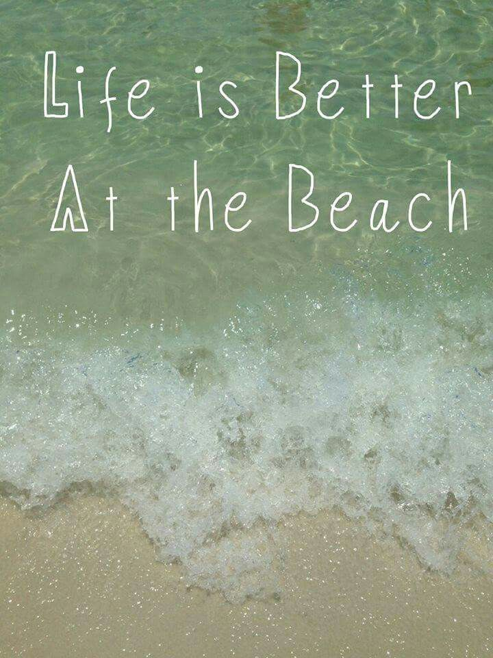 Life is better...at the beach!