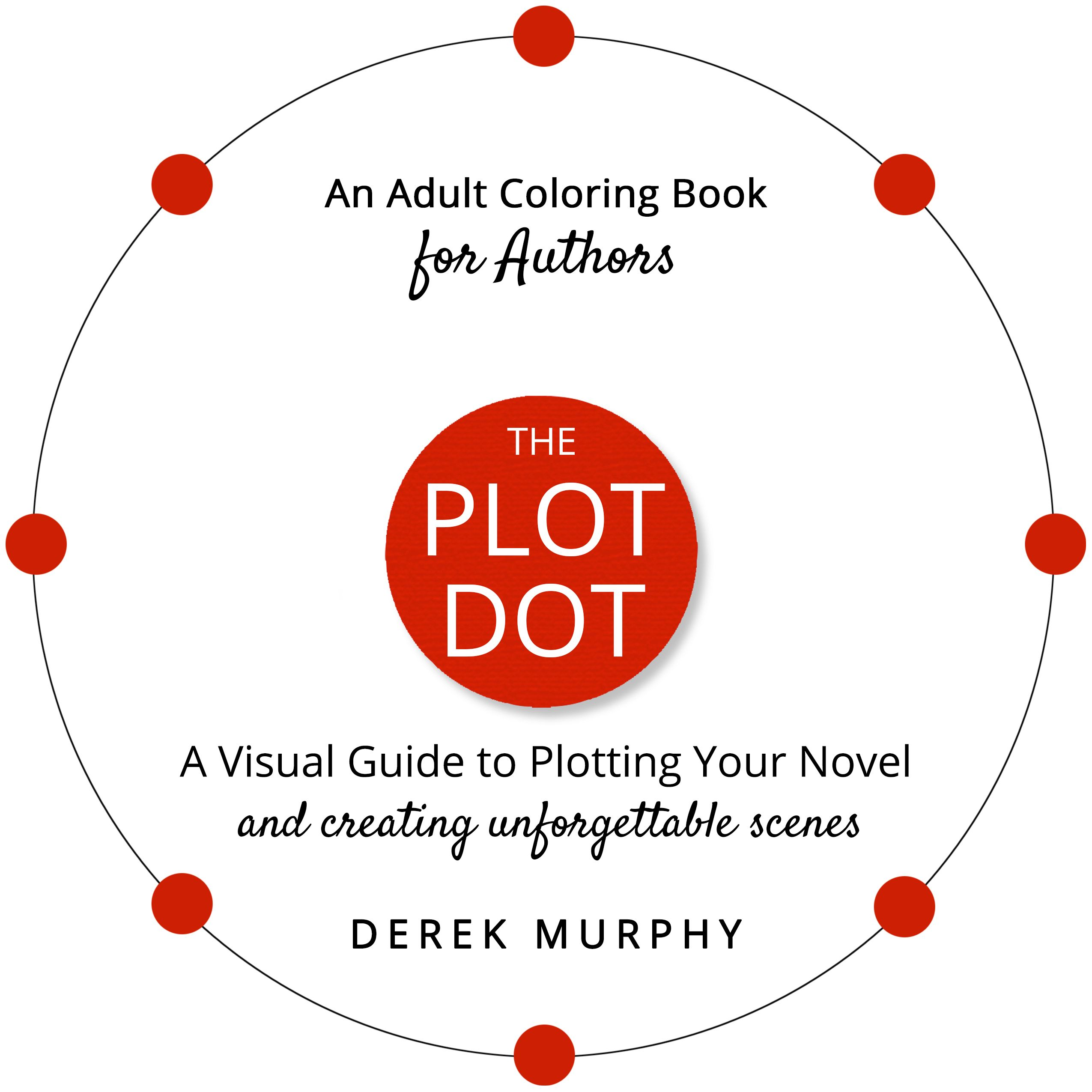 The Plot Dot A Visual Guide To Plotting Your Novel And