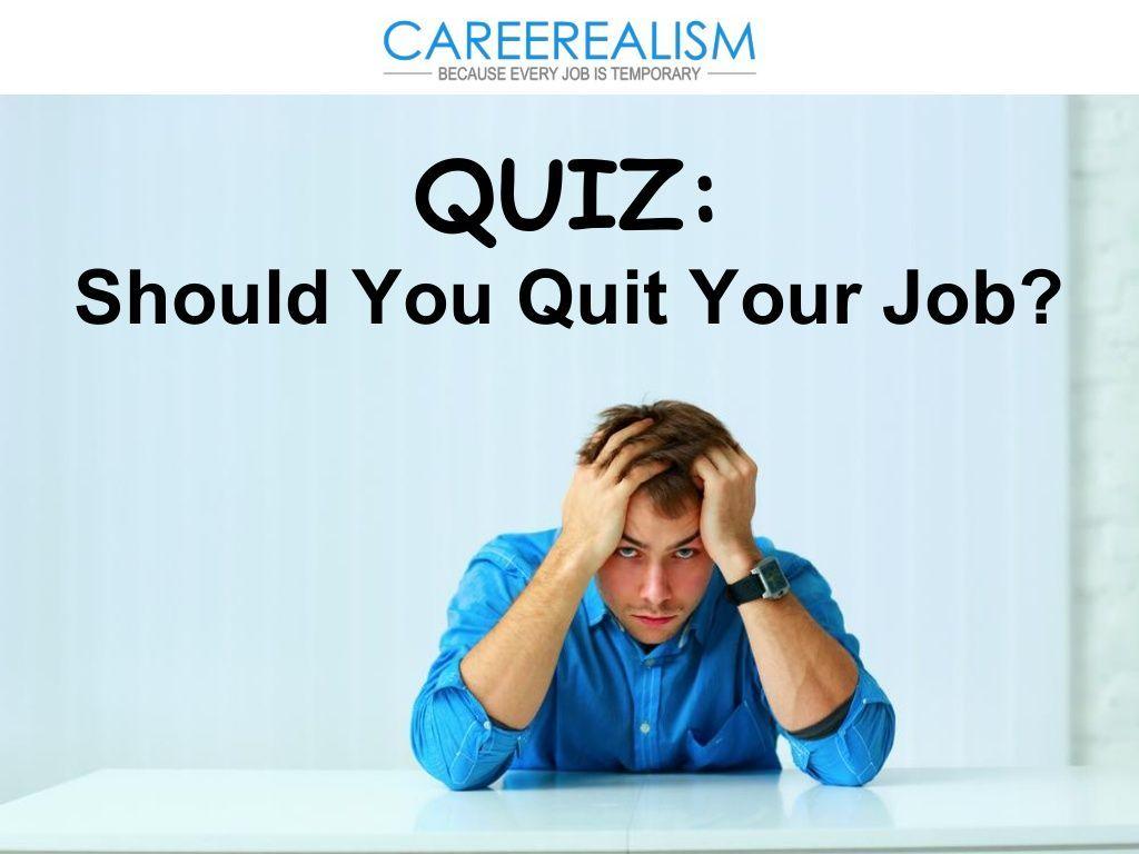 QUIZ Should You Quit Your Job? by CAREEREALISM via