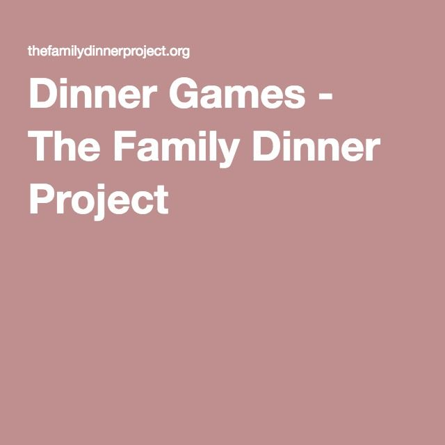 Dinner Games - The Family Dinner Project
