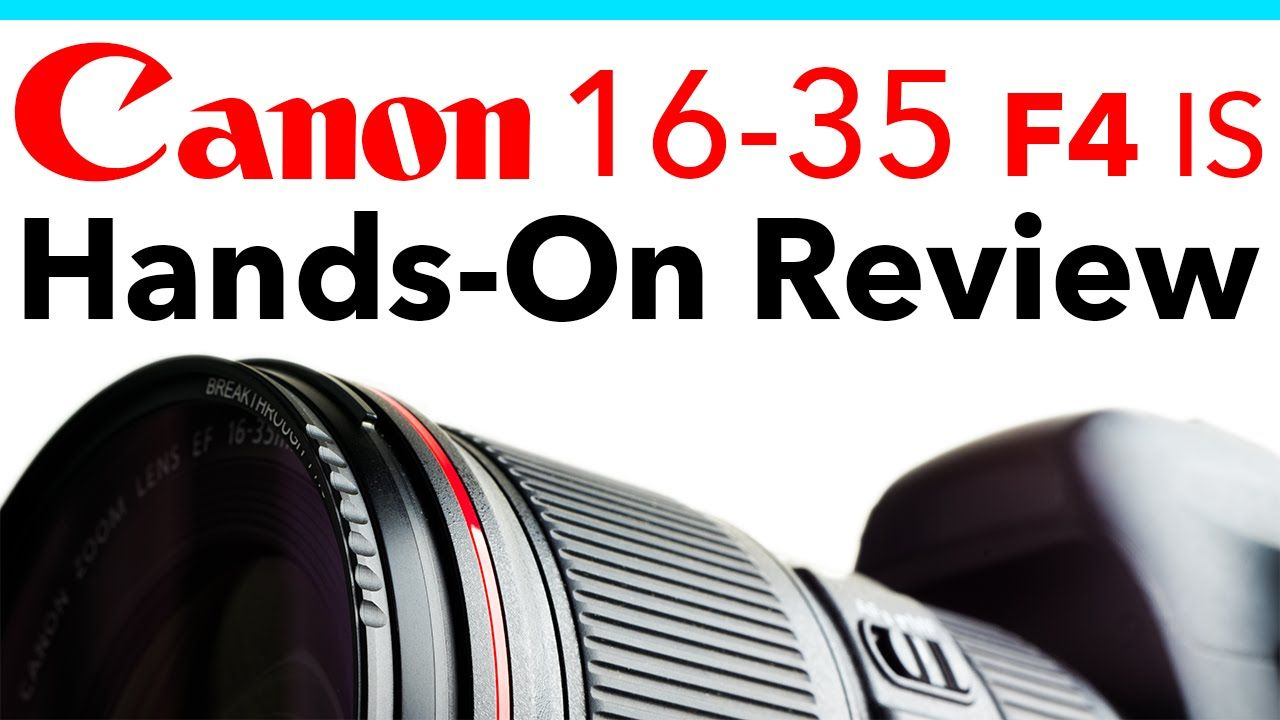 Canon 16 35 F4 Review Hands On Vs 17 40 Shootout Canon Canon Ef Reviews