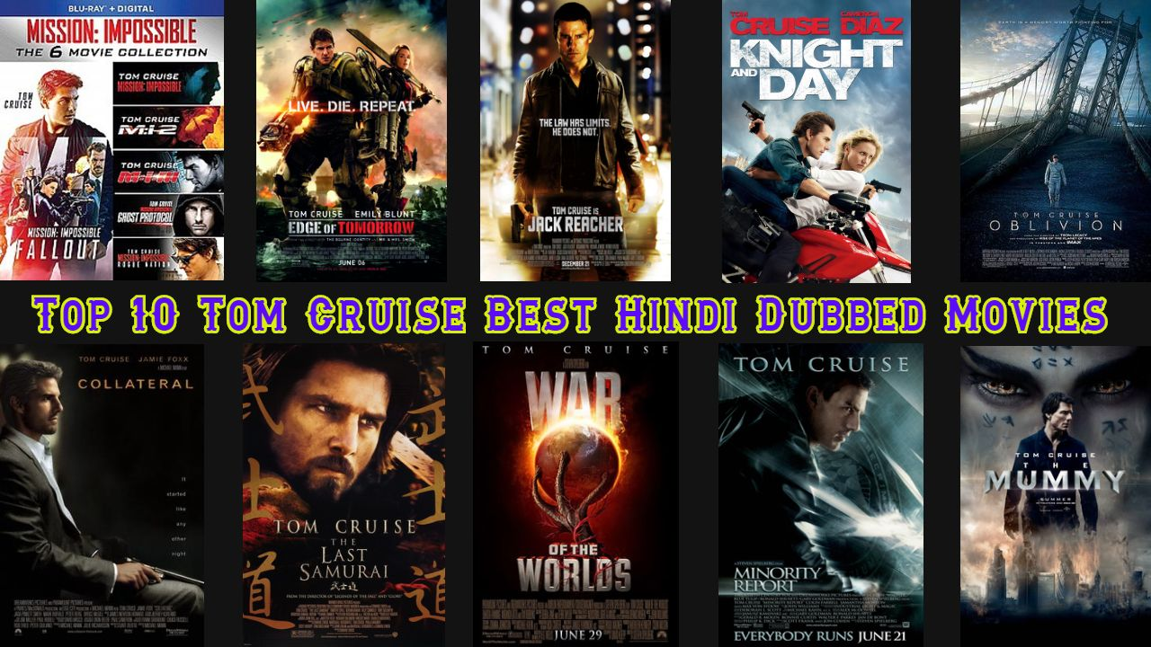 Top 10 Tom Cruise Best Hindi Dubbed Movies Hollywood Action Movies Filmmaking Action Movies