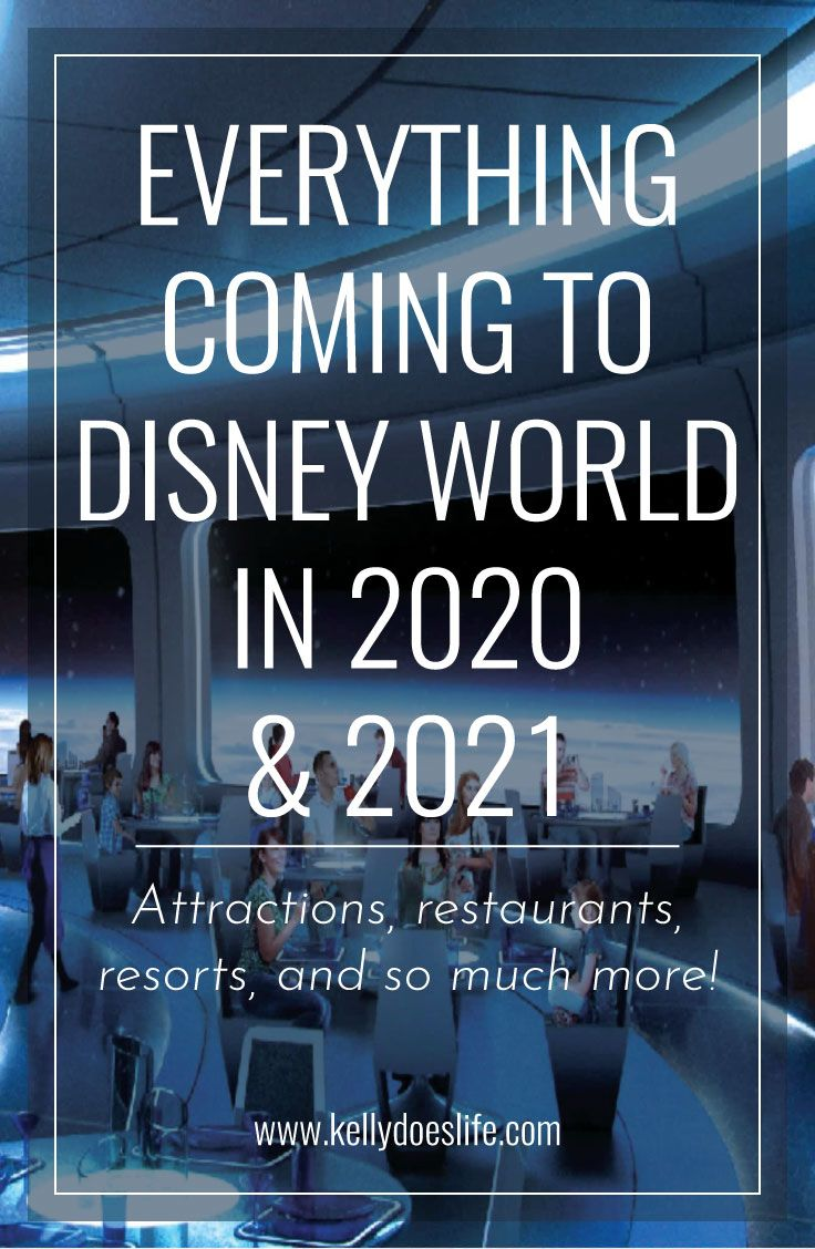 Everything Coming to Disney World in 20202021 Disney