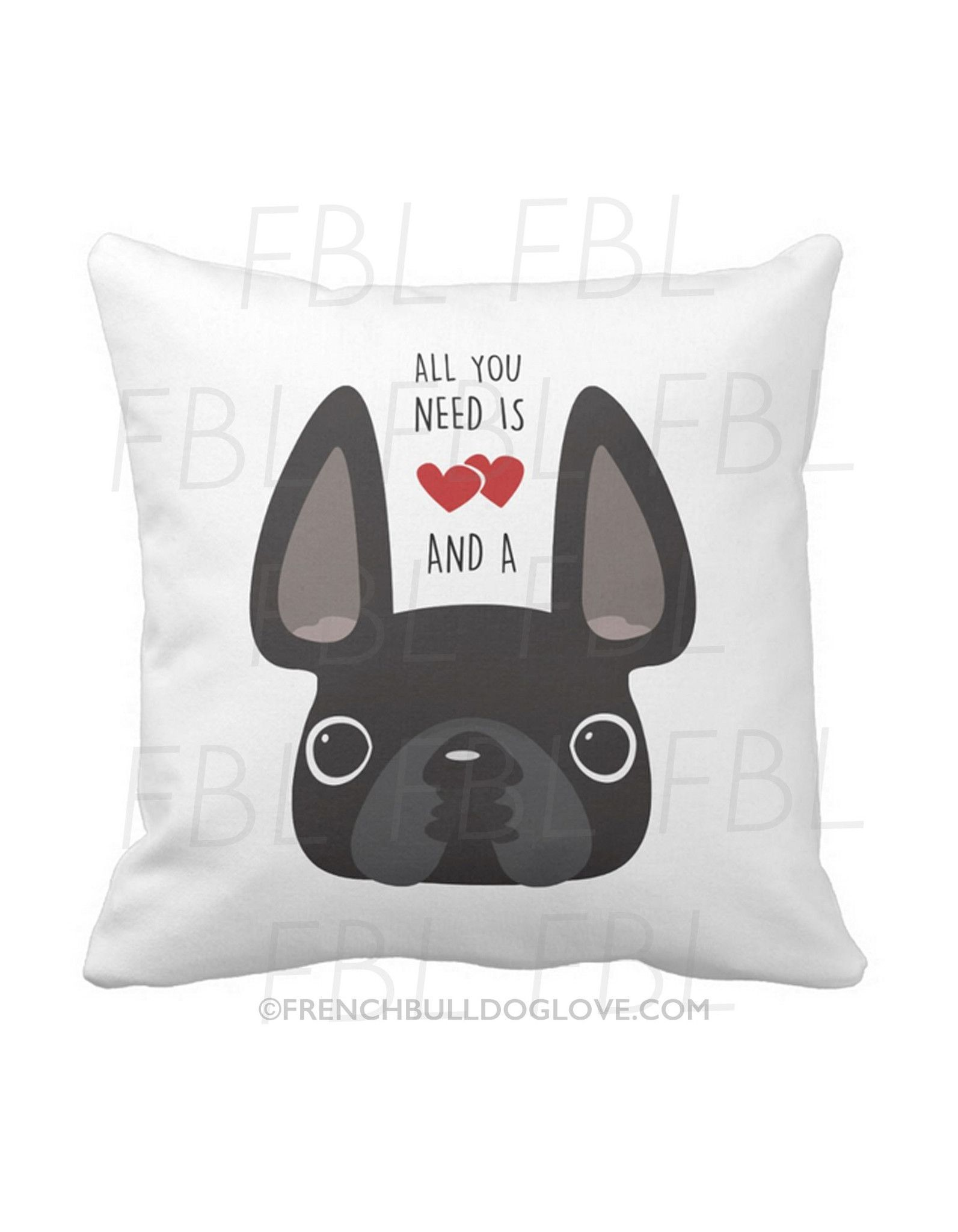 All You Need is Love & a Frenchie Pillow / Black | Products | Pinterest