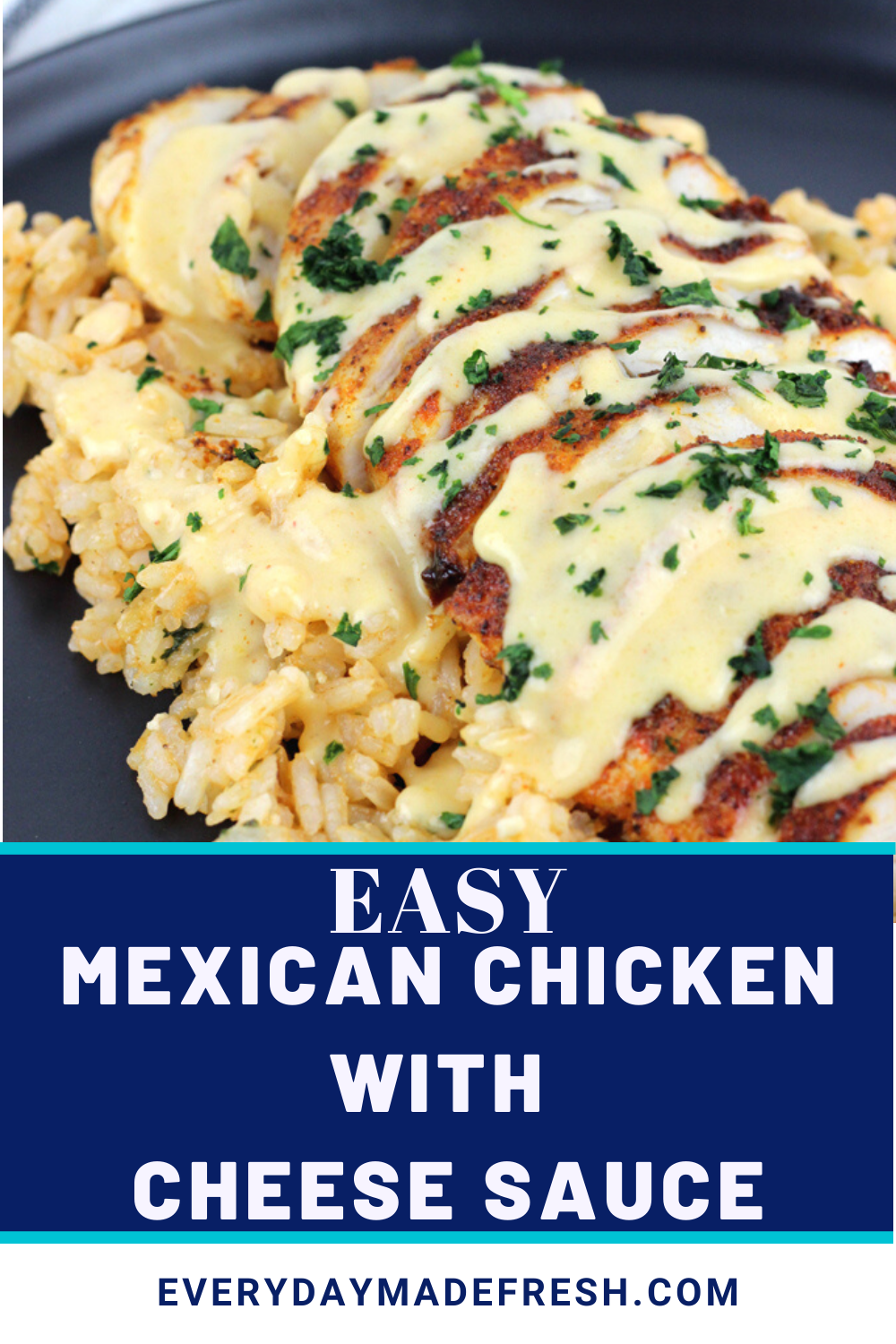 Mexican spiced chicken topped with a creamy cheese sauce makes this, Mexican Chicken with Cheese Sauce delicious any night of the week. Pair it with the Perfect Mexican Rice for a complete meal that your family will be begging for more. | EverydayMadeFresh.com