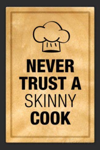 Never Trust a Skinny Cook Kitchen Humor Print Poster Print | Humor ...