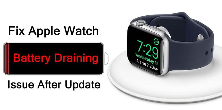 Apple Watch Battery Draining After Update? Here How To Fix