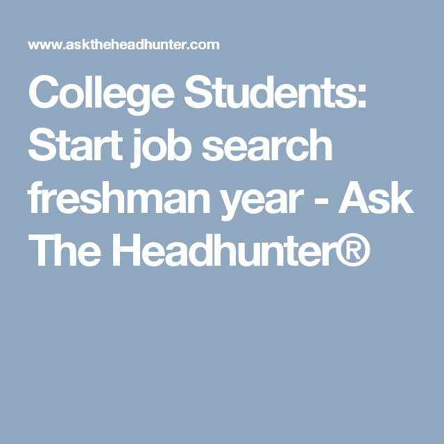 Freshman In College Resume Interesting College Students Start Job Search Freshman Year  Ask The .
