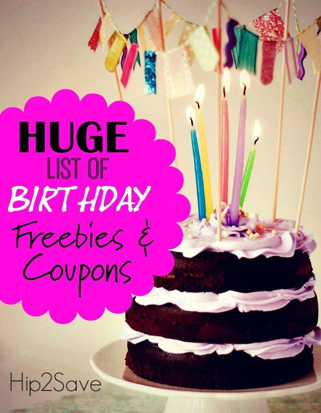 Huge List Of Birthday Freebies And Coupons Birthday Freebies Free Birthday Stuff Birthday Coupons