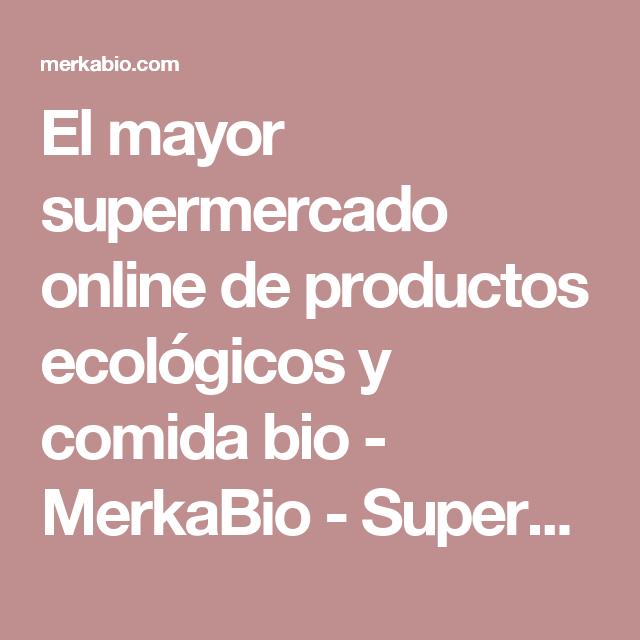 El mayor supermercado online de productos ecológicos y comida bio - MerkaBio - Supermercado ecológico online