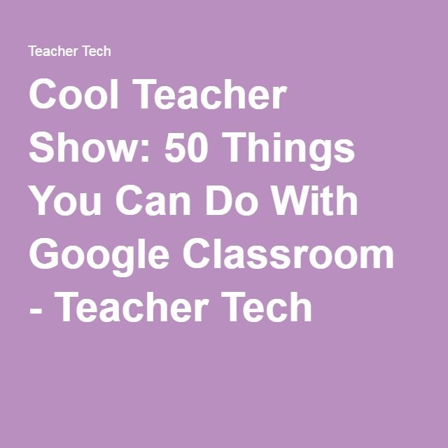 Cool Teacher Show 50 Things You Can Do With Google Classroom - google spreadsheet login