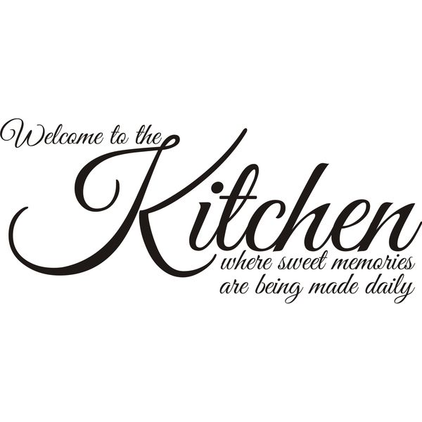 Sweet Memories Quotes And Sayings: Design On Style 'Welcome To The Kitchen Where Sweet