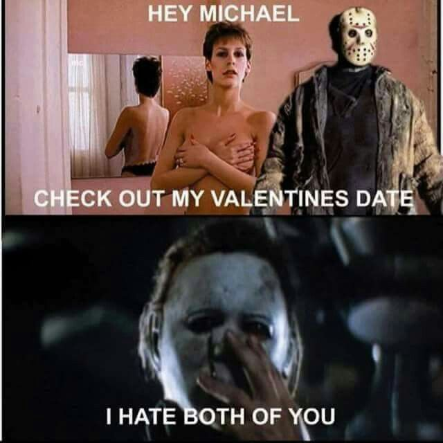Valentines Day Michael Myers Jason Voorhees Horror Movies Funny Funny Horror Horror Movies Memes